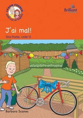 J'ai Mal! (I'm Hurt!): Part 1, Unit 13: J'ai mal! (I'm hurt!) Storybook