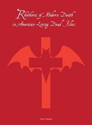 Rhetoric of Modern Death in American Living Dead Films