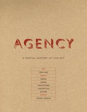 Agency: A Partial History of Live Art
