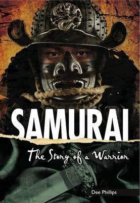 Samurai: The Story of a Warrior