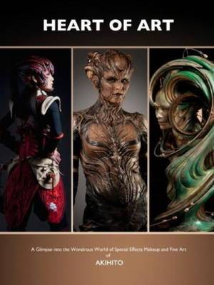 The Heart of Art: A Glimpse into the Wondrous World of Special Effects Makeup and Fine Art of Akhito