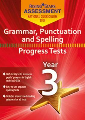 Rising Stars Assessment Grammar, Punctuation and Spelling Year 3: Year 3