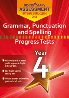 Rising Stars Assessment Grammar, Punctuation and Spelling Year 4: Year 4