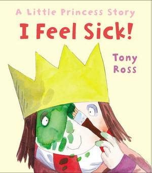 I Feel Sick!: A Little Princess Story