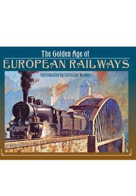 The Golden Age of European Railways