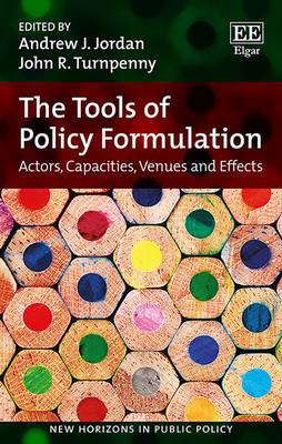 The Tools of Policy Formulation: Actors, Capacities, Venues and Effects