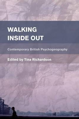 Walking Inside Out: Contemporary British Psychogeography