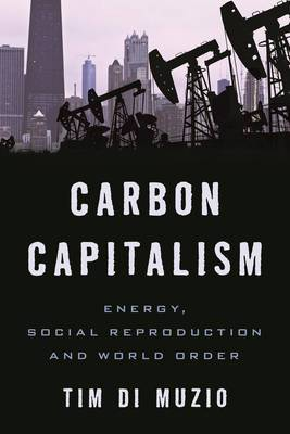 Carbon Capitalism: Energy, Social Reproduction and World Order