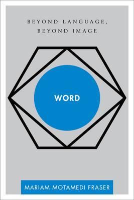 Word: Beyond Language, Beyond Image