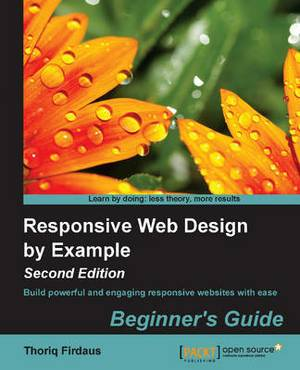 Responsive Web Design by Example : Beginner's Guide -