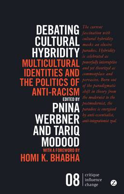 Debating Cultural Hybridity: Multicultural Identities and the Politics of Anti-Racism