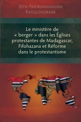 Ministere De 'Berger' Dans Les Eglises Protestantes De Madagascar