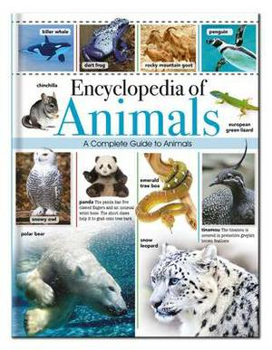 Encyclopedia of Animals: A Complete Guide to Animals