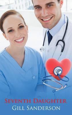 Seventh Daughter: A Medical Romance