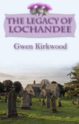 The Legacy of Lochandee