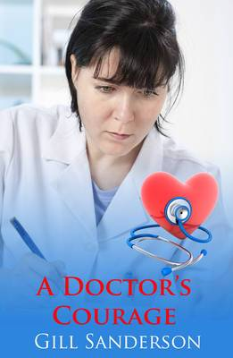 A Doctor's Courage: A Medical Romance