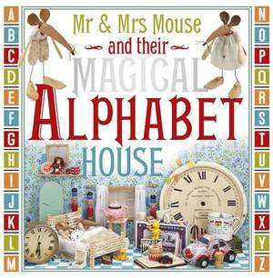 Mr and Mrs Mouse and Their Magical Alphabet House