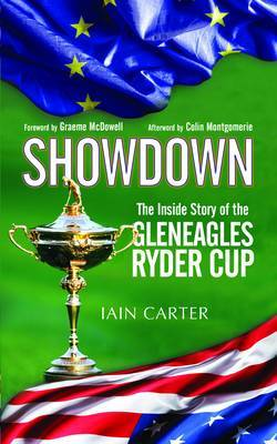 The Showdown: The Inside Story of the Gleneagles Ryder Cup