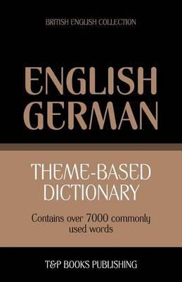 Theme-Based Dictionary British English-German - 7000 Words