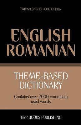 Theme-Based Dictionary British English-Romanian - 7000 Words