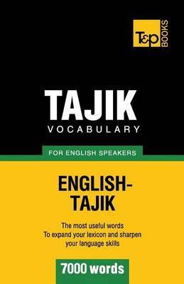Tajik Vocabulary for English Speakers - 7000 Words