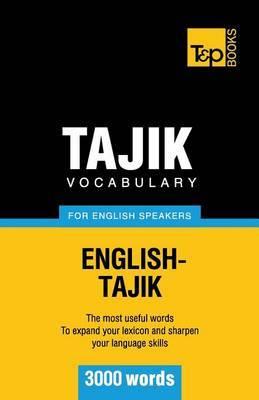 Tajik Vocabulary for English Speakers - 3000 Words