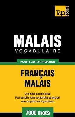 Vocabulaire Francais-Malais Pour L'Autoformation. 7000 Mots