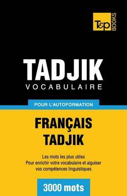 Vocabulaire Francais-Tadjik Pour L'Autoformation. 3000 Mots