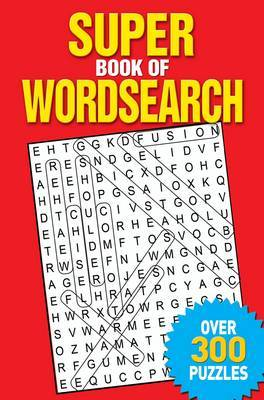 Super Book of Wordsearch: Over 300 Puzzles