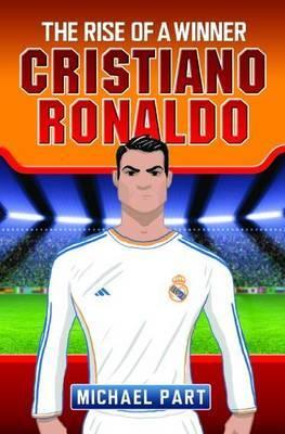 Cristiano Ronaldo: The Rise of a Winner