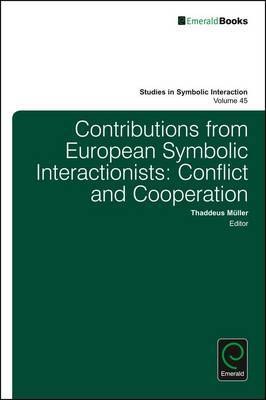 Contributions from European Symbolic Interactionists: Conflict and Cooperation