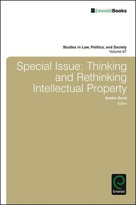 Special Issue: Thinking and Rethinking Intellectual Property