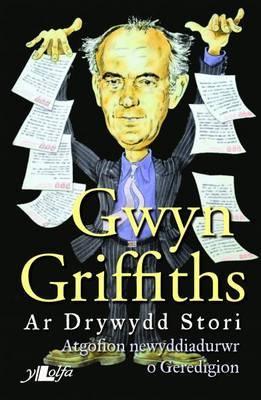 Ar Drywydd Stori - Atgofion Newyddiadurwr o Geredigion
