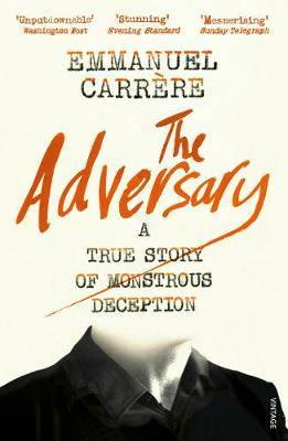 The Adversary: A True Story of Monstrous Deception