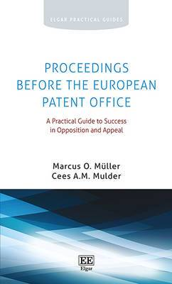 Proceedings Before the European Patent Office: A Practical Guide to Success in Opposition and Appeal