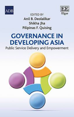 Governance in Developing Asia: Public Service Delivery and Empowerment