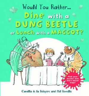 Would You Rather: Dine with a Dung Beetle or Lunch with a Maggot?