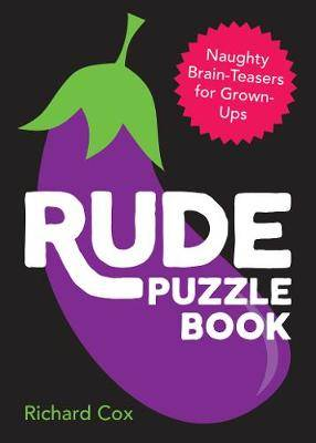 Rude Puzzle Book: Naughty Brain-Teasers for Grown-Ups