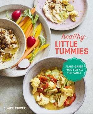 Healthy Little Tummies: Plant-Based Food for All the Family