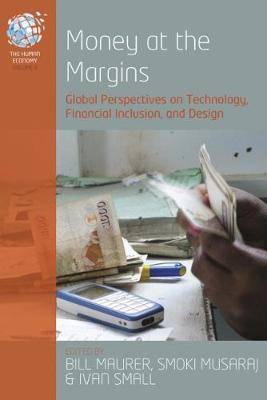 Money at the Margins: Global Perspectives on Technology, Financial Inclusionm and Design