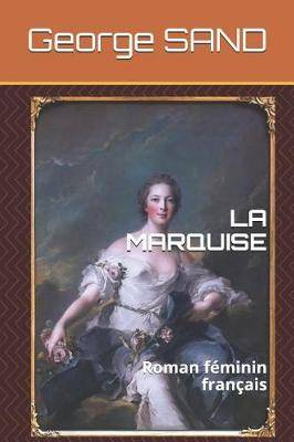 La Marquise: Roman F minin Fran ais