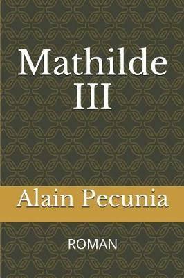 Mathilde III: Roman