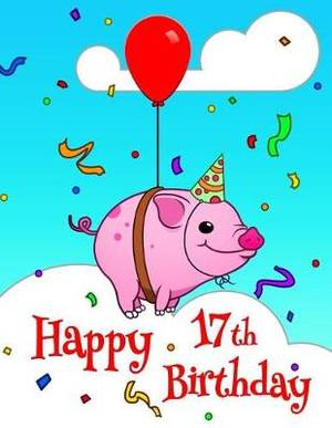 Magrudycom Happy 17th Birthday Better Than A Birthday Card Cute