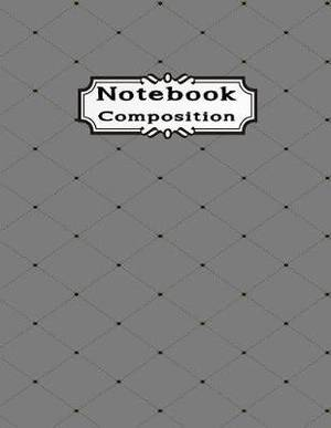 Notebook Composition: Book Simple Box Paper Composition College Ruled Notebooks 100 Pages Large Print Journals Abstract Dotted Gray Pattern Line