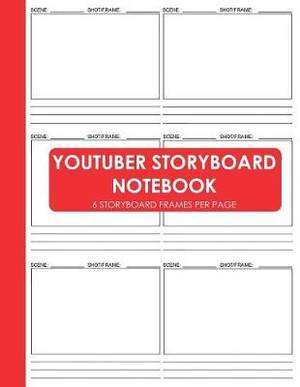 Youtuber Storyboard Notebook: Blank Video Storyboard Template Sketchbook for Youtubers and Vloggers (Youtube Planning)