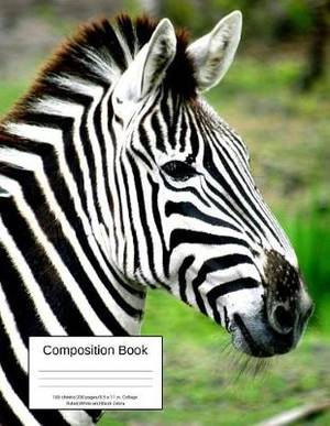 Composition Book 100 Sheets/200 Pages/8.5 X 11 In. College Ruled/ White and Black Zebra: Writing Notebook Lined Page Book Soft Cover Plain Journal Safari Africa Zebra