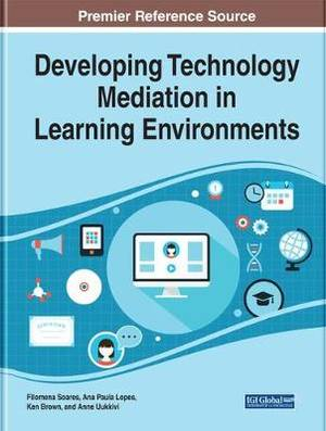 Developing Technology Mediation in Learning Environments
