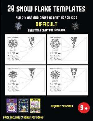 Christmas Craft For Toddlers 28 Snowflake Templates Fun Diy Art And Craft Activities For Kids Difficult Arts And Crafts For Kids