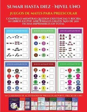 Juegos de mates para preescolar (Sumar hasta diez - Nivel Uno): Comprelo mientras queden existencias y reciba 12 libros en PDF adicionales gratis. Mas de 300 fichas imprimibles en total
