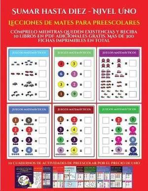 Lecciones de mates para preescolares (Sumar hasta diez - Nivel Uno): Comprelo mientras queden existencias y reciba 12 libros en PDF adicionales gratis. Mas de 300 fichas imprimibles en total